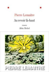 7764119372_au-revoir-la-haut-de-pierre-lemaitre-est-edite-chez-albin-michel